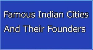 Founders Of Important Indian Cities