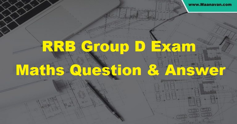 RRB Group D Exam Maths Question and Answer,maths question answer